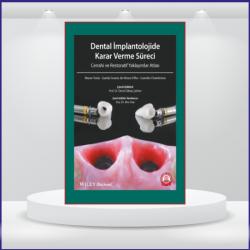 Dental İmplantolojide Karar Verme Sür. Cer. Atlası